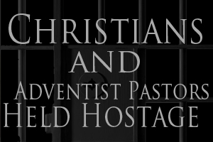 christians and adventist pastors held hostage sidebar